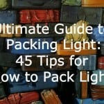 Ultimate Guide to Packing Light - 45 Tips to Packing Light