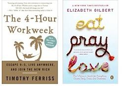 Eat Pray Love vs Four Hour Workweek
